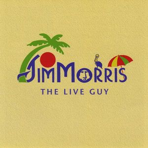 Jim Morris the Live Guy