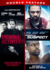 Criminal Activities /  The Suspect Double Feature