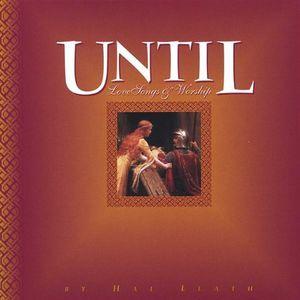 Until. Lovesongs & Worship