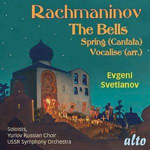 RACHMANINOFF: Cantatas: The Bells Op. 35, Spring Op. 20, Vocalise Op.34