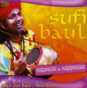 Sufi Baul: Madness and Happiness