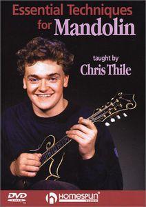 Mandolin Chris Thile: Essential Techniques