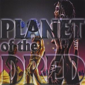 Planet of the Dred