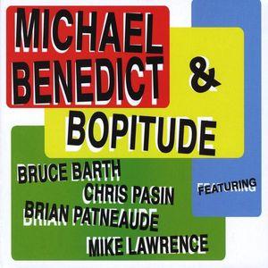 Michael Benedict & Bopitude