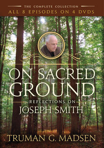 On Sacred Ground: Reflections on Joseph Smith