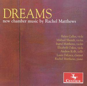 Dreams: New Chamber Music By Rachel Matthews