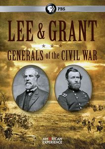 American Experience: Lee and Grant: Generals of the Civil War