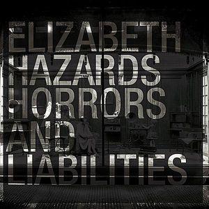 Hazards Horrors & Liabilities