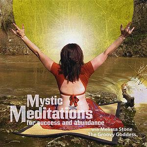 Mystic Meditations for Success and Abundance