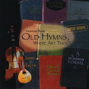Old Hymns Where Art Thou?