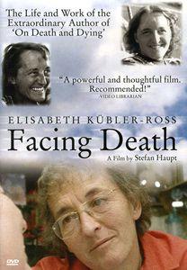 Facing Death: Elisabeth Kulber-Ross