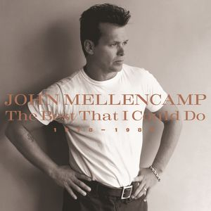 The Best That I Could Do 1978-1988 , John Mellencamp