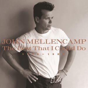 The Best That I Could Do 1978-1988 , John Mellencamp