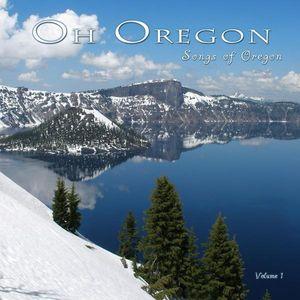 Oh Oregon Songs of Oregon