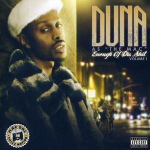 Duna As The Mac: Enough Of Dis Shit, Vol. 1 [Explicit Content]