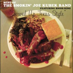 Served Up Texas Style: The Best Of Smokin' Joe Kubek Band