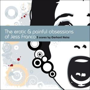 The Erotic & Painful Obsessions of Jess Franco (Original Soundtrack)