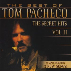 Best of Tom Pacheco-The Secret Hits 2