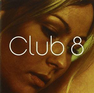 Club 8 [Import]