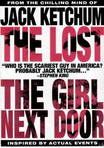 The Jack Ketchum 2 Discs: Girl Next Door /  The Lost