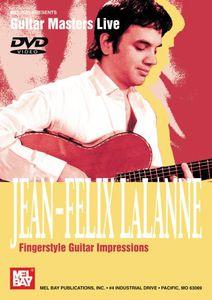 Jean-Felix Lalanne-Fingerstyle Guitar Impressions