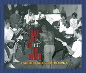 Take Me To The River: A Southern Soul Story 1961-1977 [Import] , Various Artists