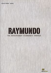 Raymundo: The Revolutionary Filmmaker's Struggle