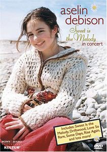 Aselin Debison: Sweet Is the Melody: In Concert