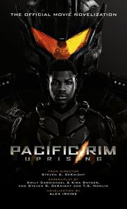 Pacific Rim Uprising (Official Movie Novelization)
