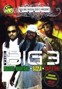 Big 3: Machel Montano /  Sizzla /  Capleton