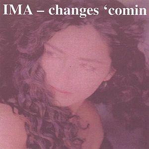 Ima-Changes Comin
