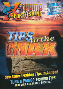 Inside Sportfishing: Tips To The Max - Best Tuna And Wahoo Tips