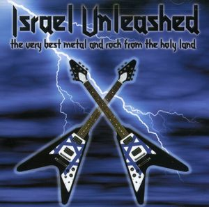 Israel Unleashed: Very Best Metal & Rock Holy Land