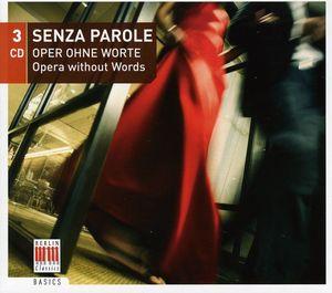 Senza Parole: Opera Without Words /  Various