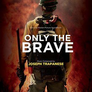 Only The Brave (Original Soundtrack)