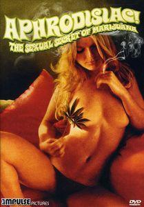 Aphrodisiac! The Sexual Secret of Marijuana