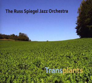 Spiegel, Russ Jazz Orchestra : Transplants