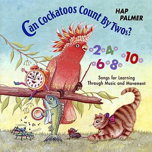 Can Cockatoos Count By Twos: Songs for Learning