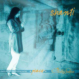 Shanti - Mantras for Manifesting Peace