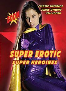 Super Erotic Super Heroines