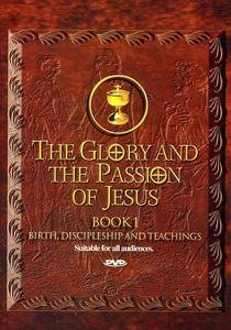 The Glory and The Passion Of Jesus: Book 1