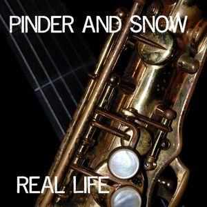 Pinder & Snow Real Life