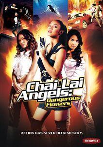 Chai Lai Angels: Dangerous Flowers