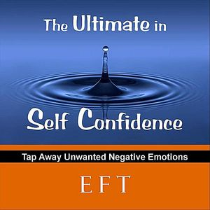 Ultimate in Self Confidence with Eft