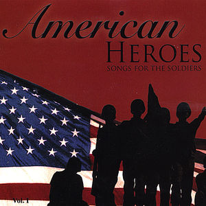 American Heroes Songs for the Soldiers /  Various