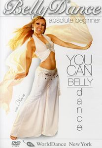 You Can Belly Dance! Absolute Beginner