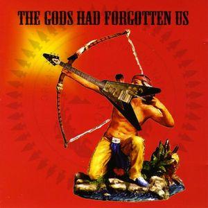 Gods Had Forgotten Us