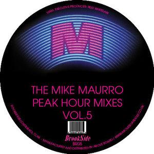 Mike Maurro Peak Hour Mixes Vol. 5