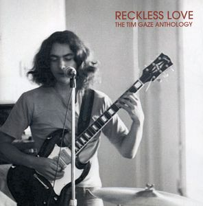 Reckless Love: Tim Gaze Anthology