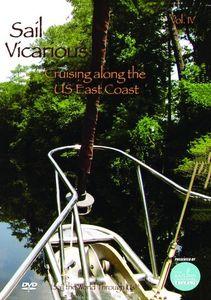 Sail Vicarious: Volume 4: Cruising Along the U.S. East Coast